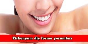 Zirkonyum Diş Forum Yorumları