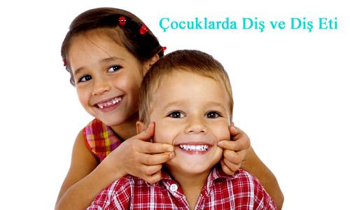 Çocuklarda Diş ve Diş Eti