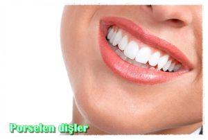Porselen Dişler